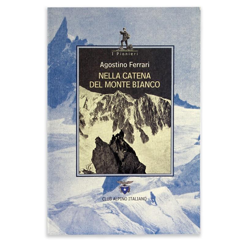 Agostino Ferrari - Nella catena del Monte Bianco