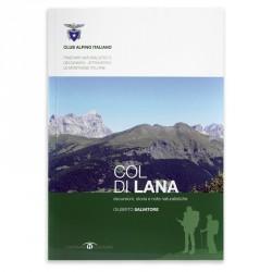 Col di Lana. Escursioni, storie e note naturalistiche.