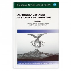 Alpinismo: 250 anni di storia e di cronache- Vol. 1°