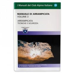 Manuale di arrampicata - Vol. 3 - Arrampicata. Tecnica e sicurezza